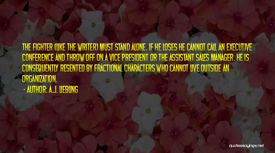 Executive Assistant Quotes By A.J. Liebling