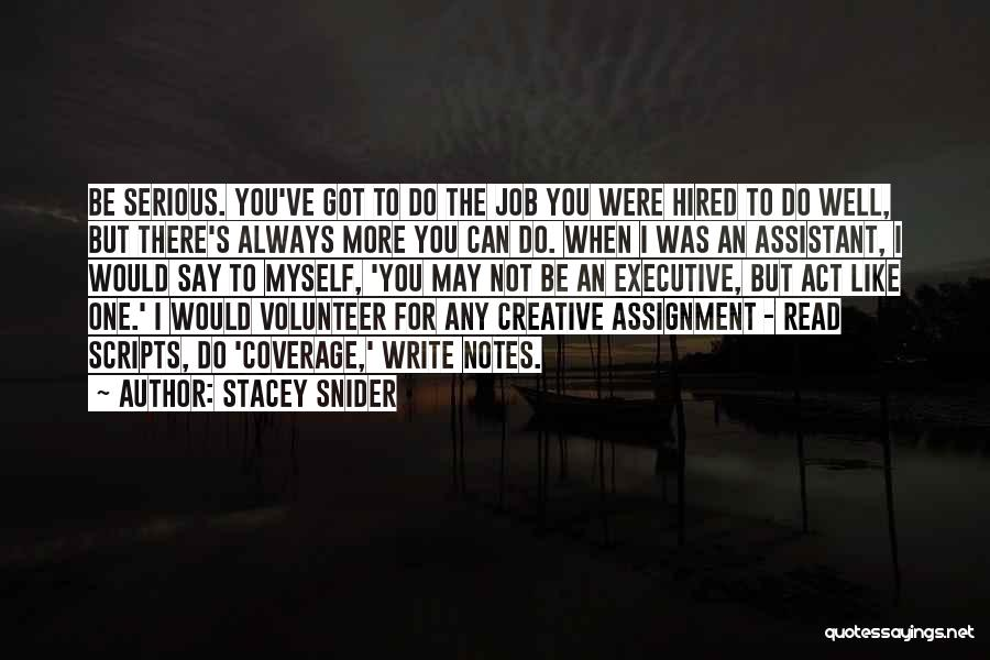 Executive Assistant Quotes By Stacey Snider