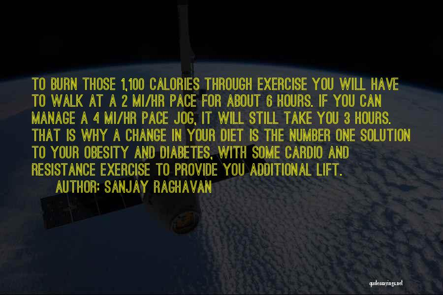 Exercise And Obesity Quotes By Sanjay Raghavan