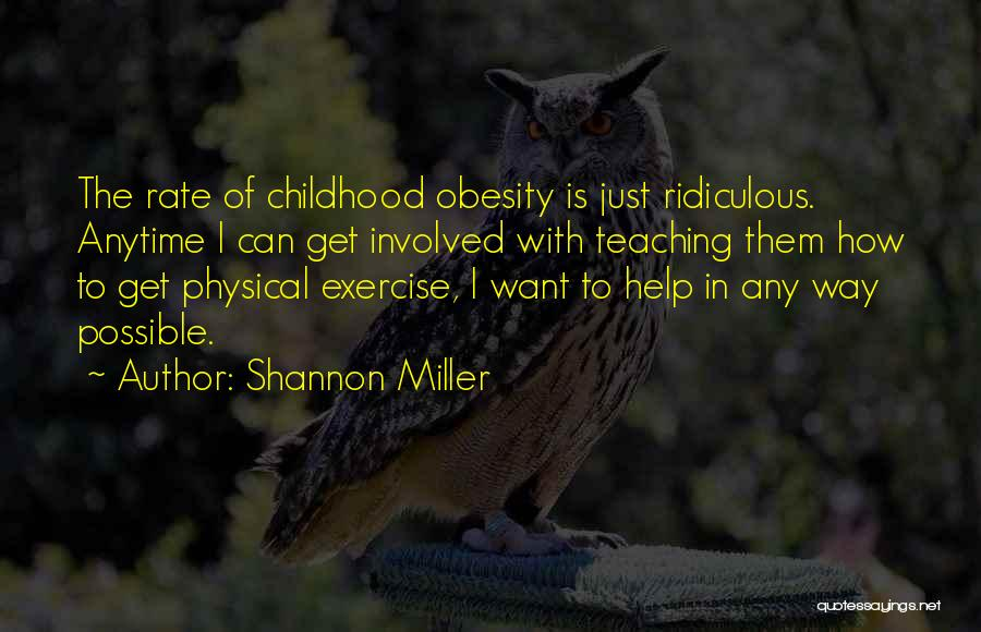 Exercise And Obesity Quotes By Shannon Miller