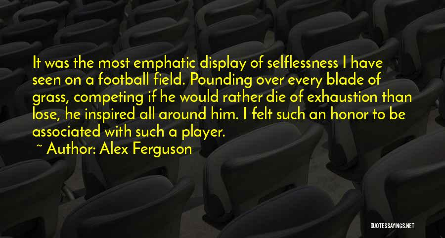 Exhaustion Quotes By Alex Ferguson