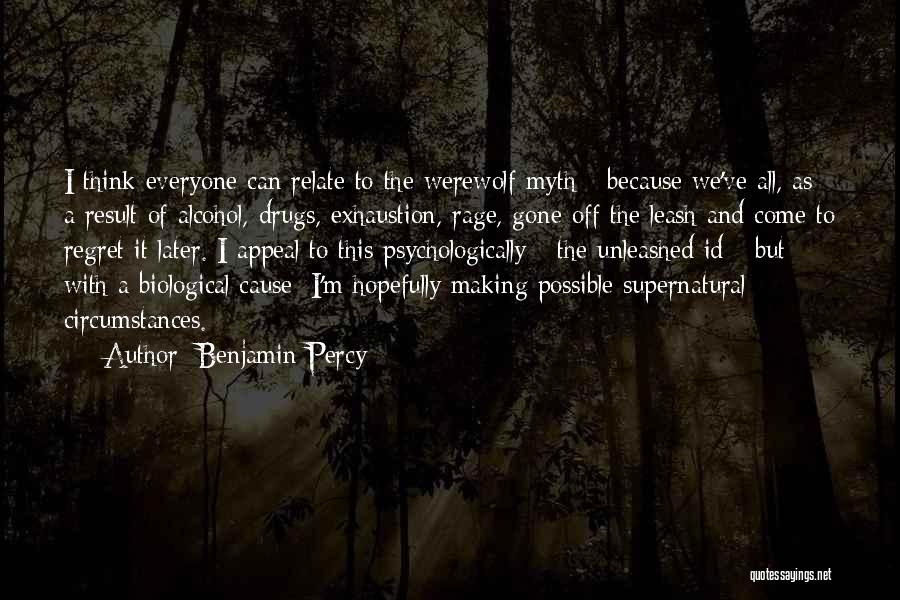 Exhaustion Quotes By Benjamin Percy