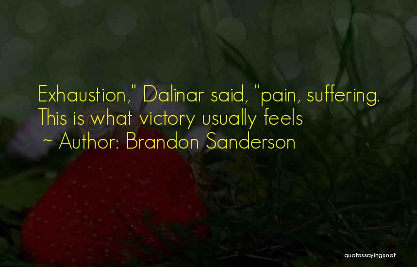 Exhaustion Quotes By Brandon Sanderson