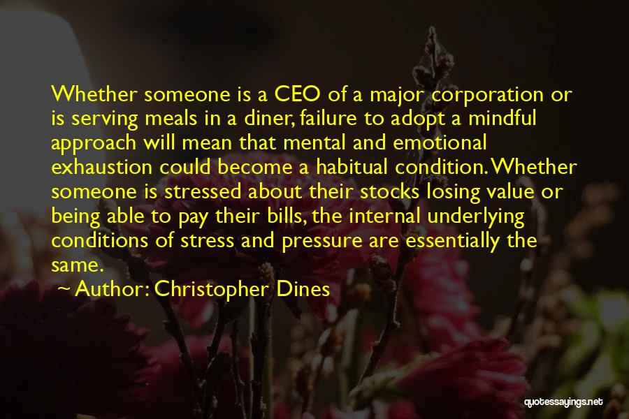 Exhaustion Quotes By Christopher Dines