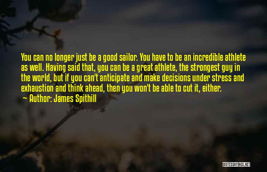 Exhaustion Quotes By James Spithill
