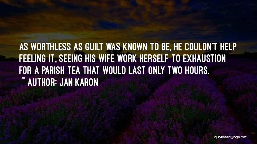 Exhaustion Quotes By Jan Karon