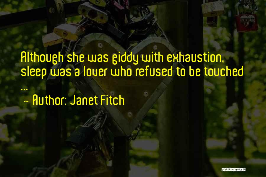 Exhaustion Quotes By Janet Fitch