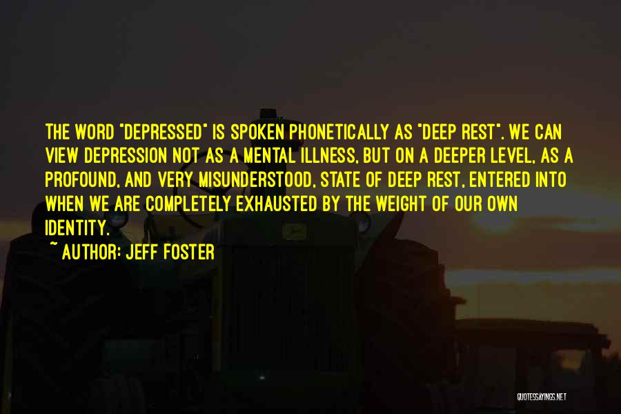 Exhaustion Quotes By Jeff Foster