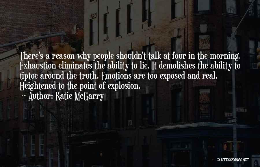 Exhaustion Quotes By Katie McGarry