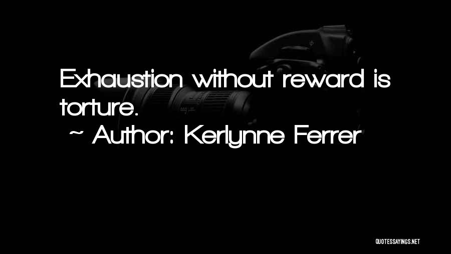Exhaustion Quotes By Kerlynne Ferrer