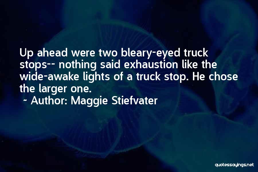 Exhaustion Quotes By Maggie Stiefvater
