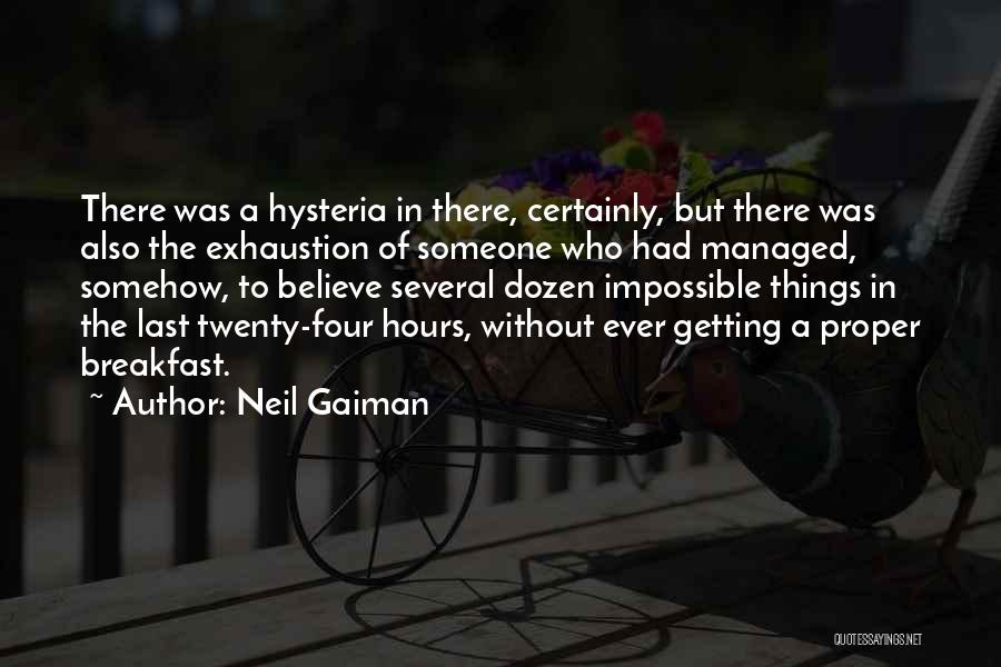 Exhaustion Quotes By Neil Gaiman