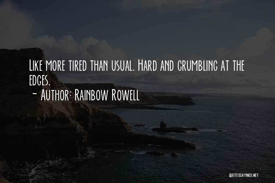 Exhaustion Quotes By Rainbow Rowell