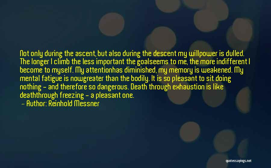 Exhaustion Quotes By Reinhold Messner