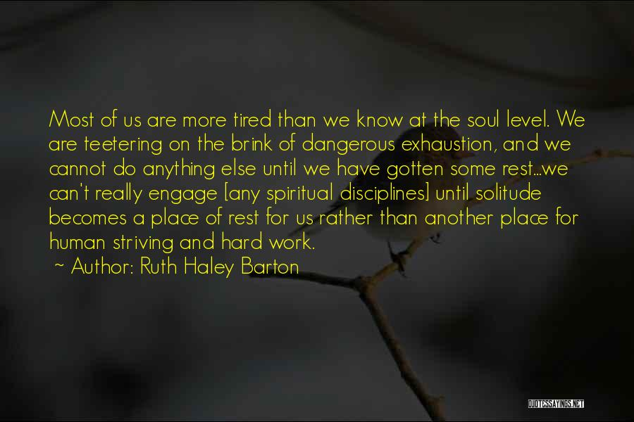 Exhaustion Quotes By Ruth Haley Barton