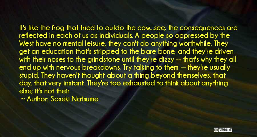 Exhaustion Quotes By Soseki Natsume