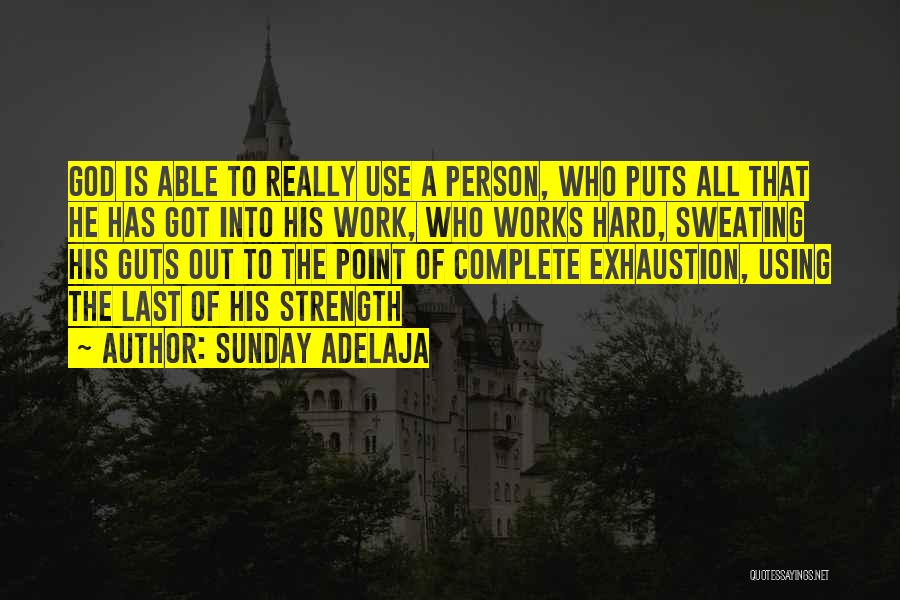 Exhaustion Quotes By Sunday Adelaja