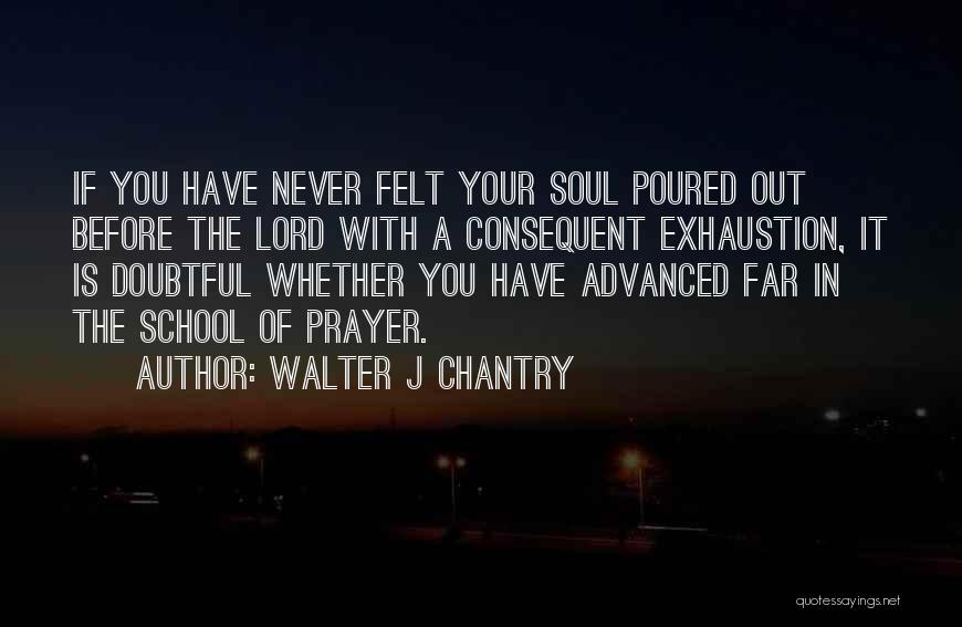 Exhaustion Quotes By Walter J Chantry
