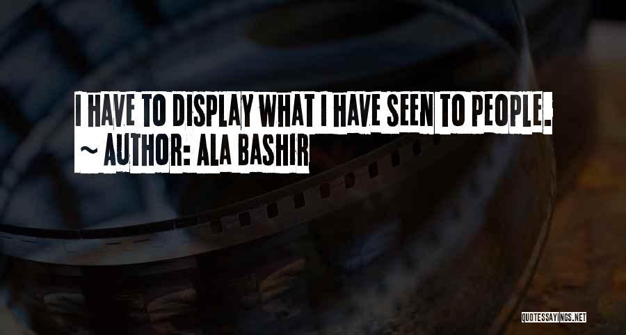 Exhibitions Quotes By Ala Bashir