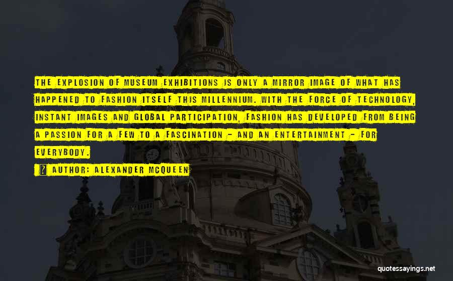 Exhibitions Quotes By Alexander McQueen