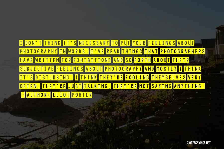Exhibitions Quotes By Eliot Porter