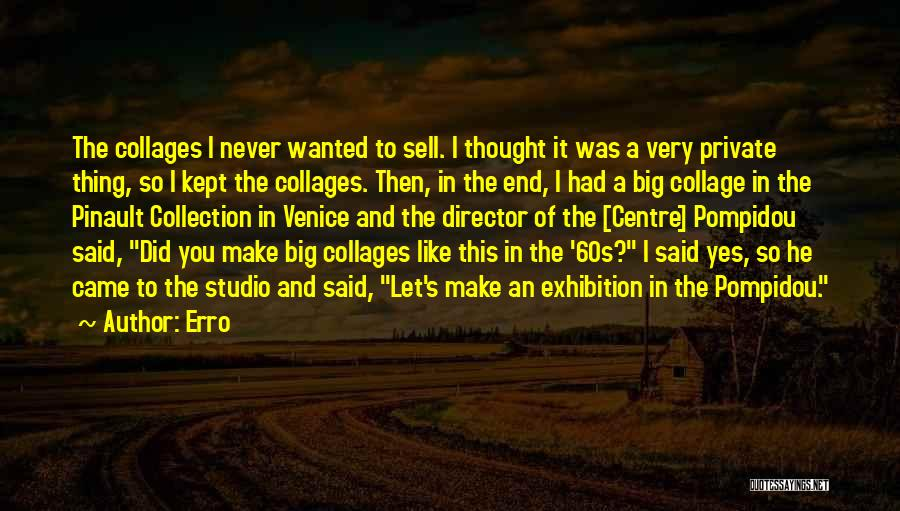 Exhibitions Quotes By Erro
