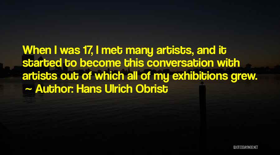 Exhibitions Quotes By Hans Ulrich Obrist