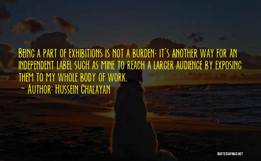 Exhibitions Quotes By Hussein Chalayan