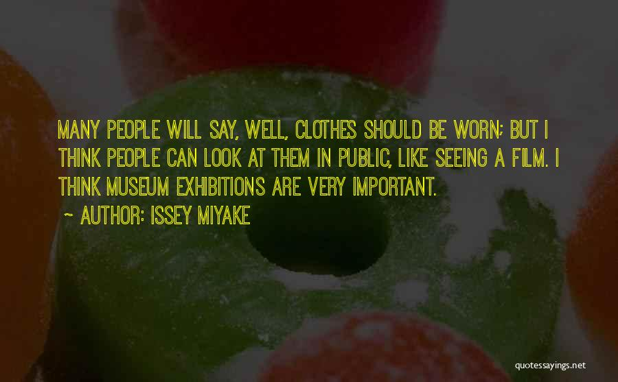 Exhibitions Quotes By Issey Miyake