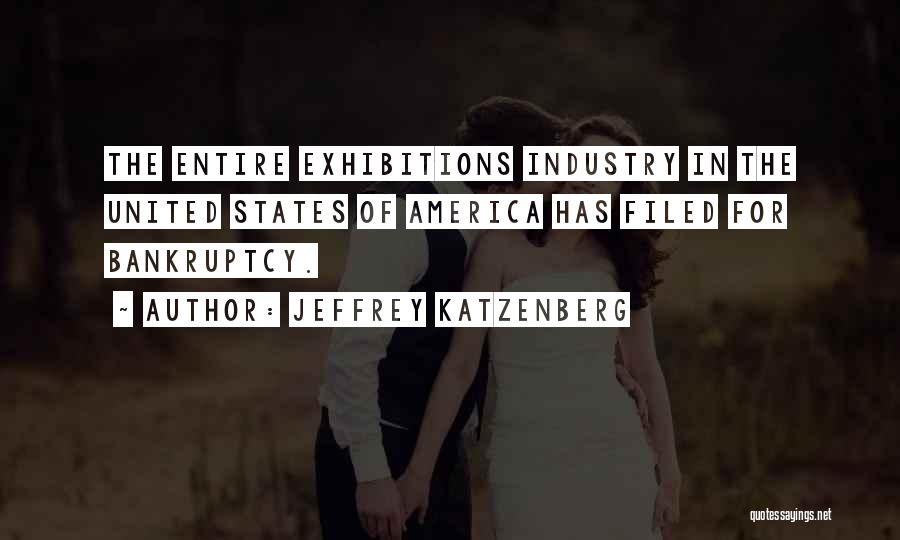 Exhibitions Quotes By Jeffrey Katzenberg