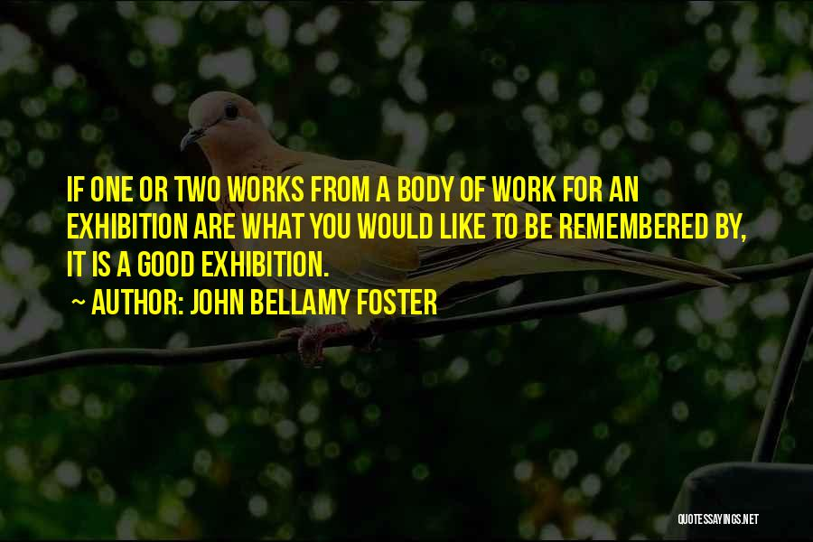 Exhibitions Quotes By John Bellamy Foster