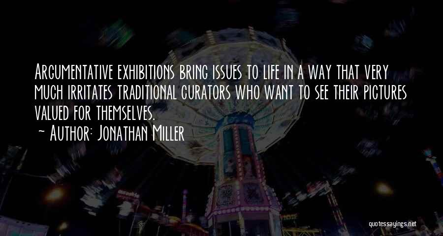 Exhibitions Quotes By Jonathan Miller