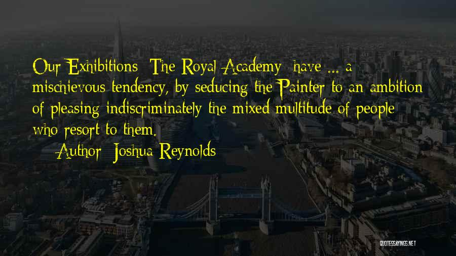 Exhibitions Quotes By Joshua Reynolds