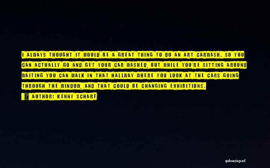 Exhibitions Quotes By Kenny Scharf