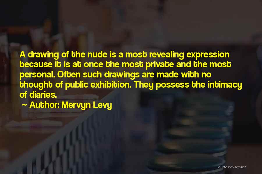 Exhibitions Quotes By Mervyn Levy