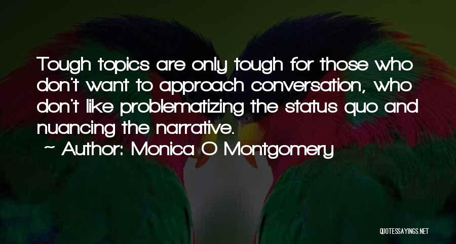 Exhibitions Quotes By Monica O Montgomery