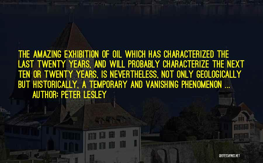 Exhibitions Quotes By Peter Lesley