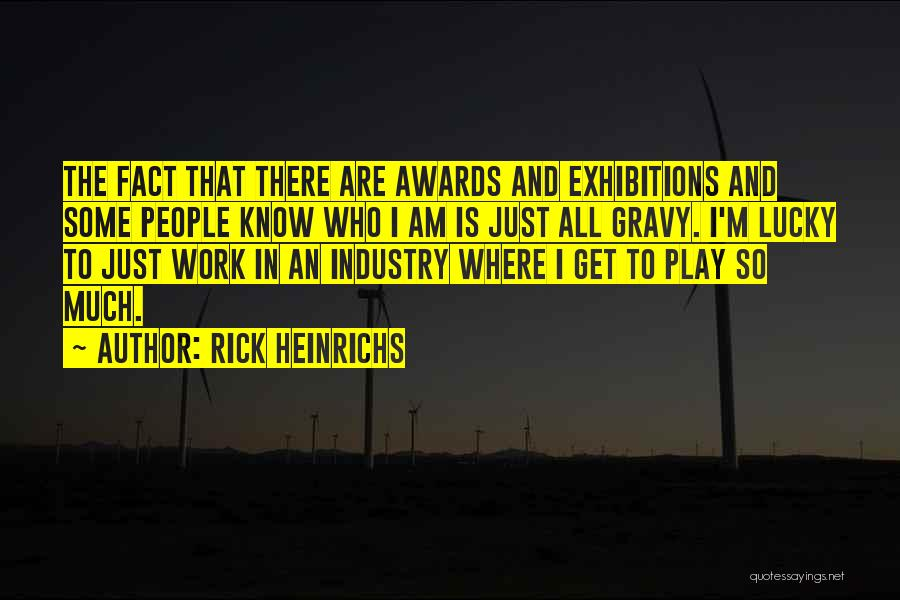 Exhibitions Quotes By Rick Heinrichs