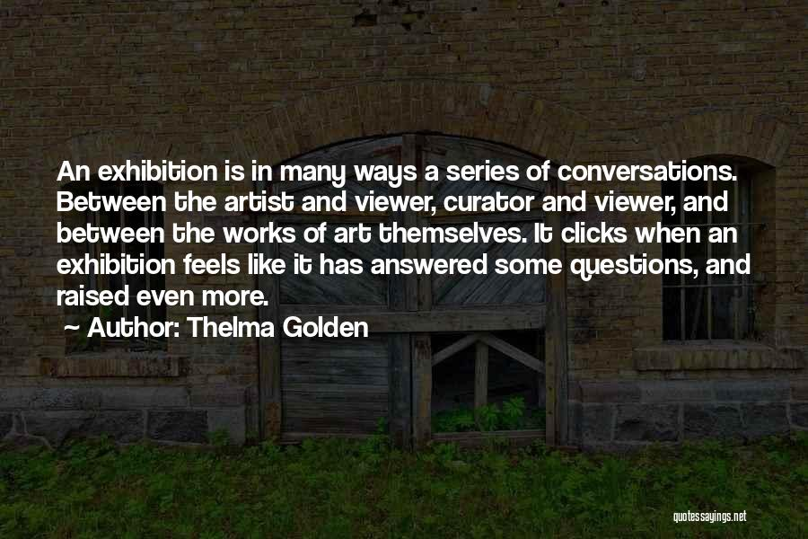 Exhibitions Quotes By Thelma Golden