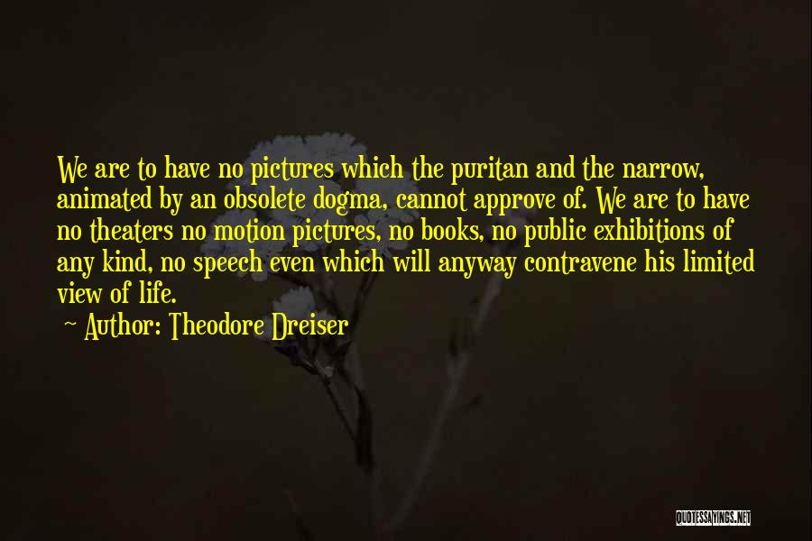 Exhibitions Quotes By Theodore Dreiser