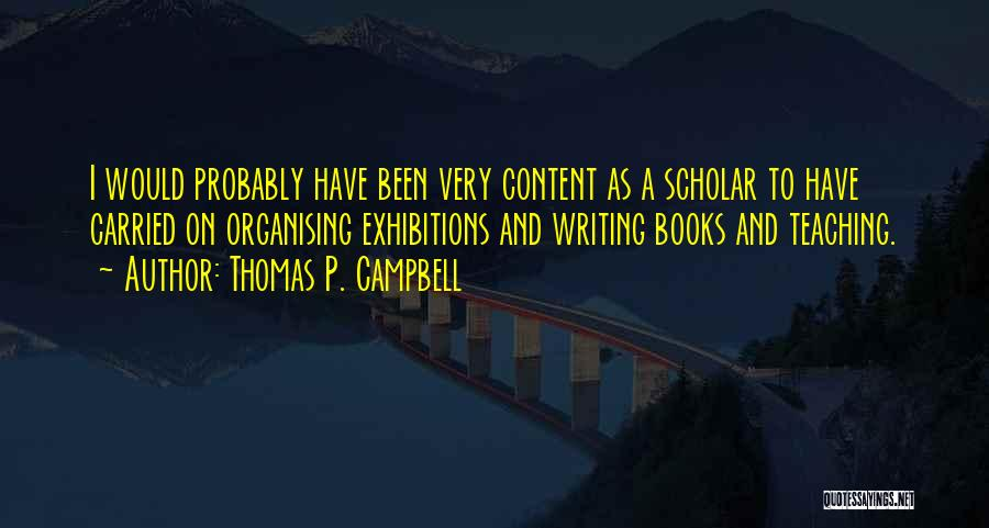 Exhibitions Quotes By Thomas P. Campbell