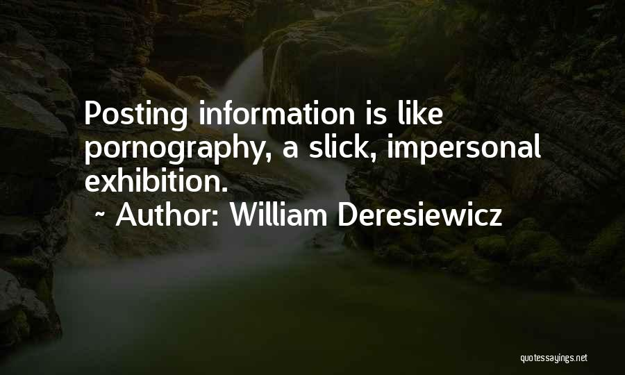 Exhibitions Quotes By William Deresiewicz