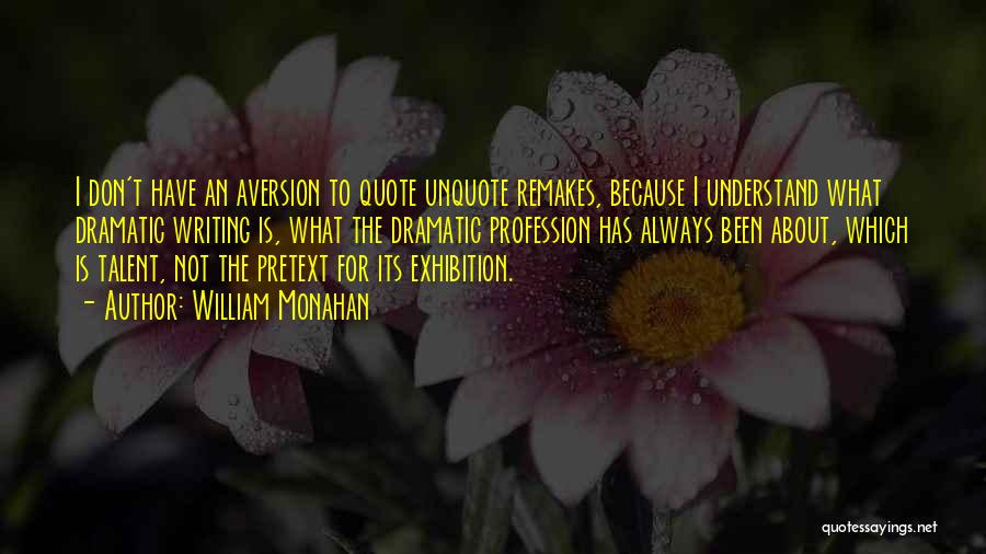 Exhibitions Quotes By William Monahan