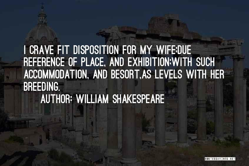 Exhibitions Quotes By William Shakespeare