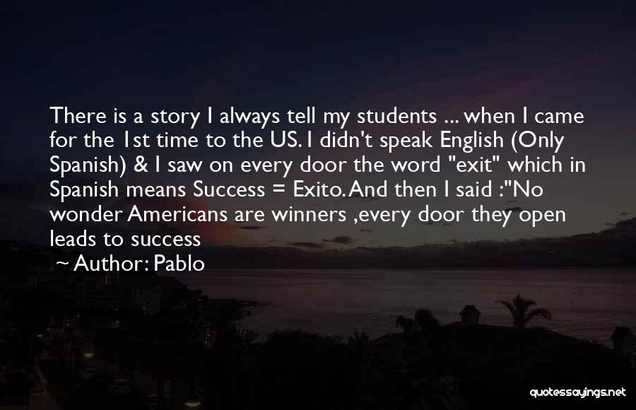 Exito Quotes By Pablo