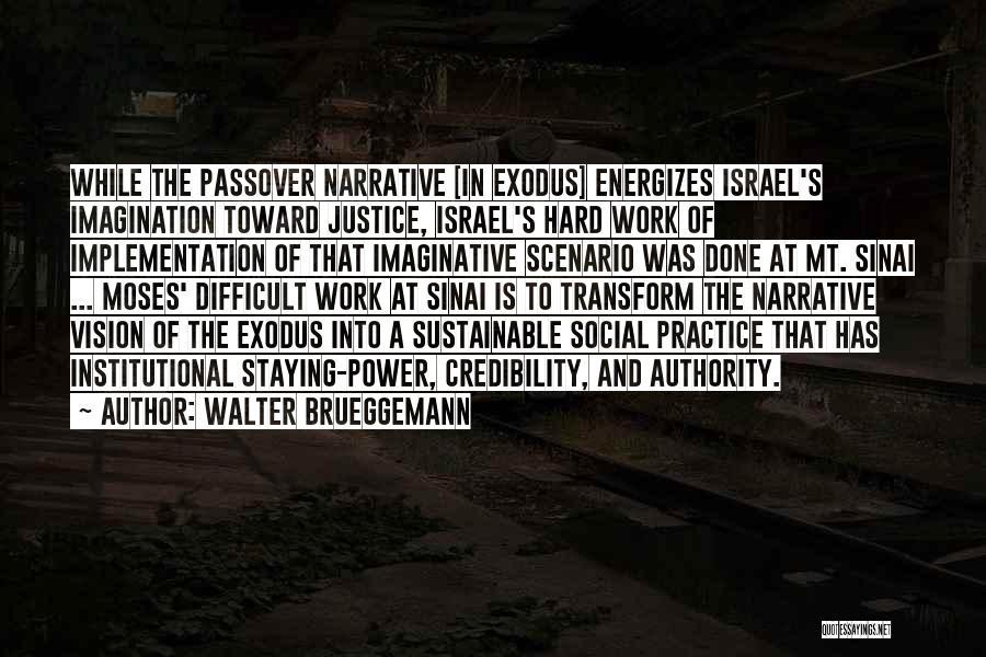 Exodus Passover Quotes By Walter Brueggemann