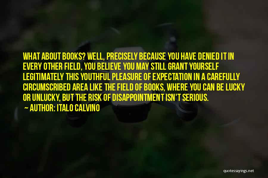 Expectation And Disappointment Quotes By Italo Calvino
