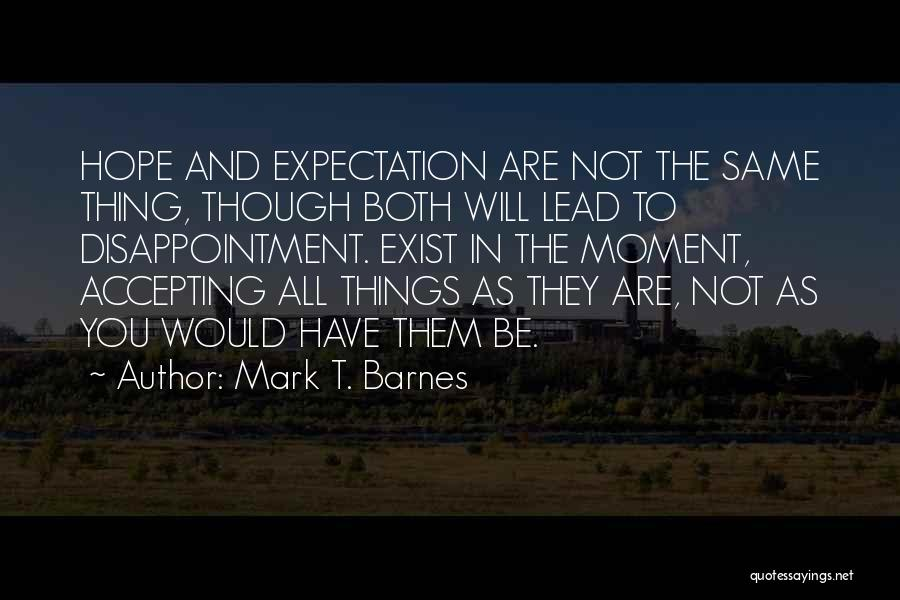Expectation And Disappointment Quotes By Mark T. Barnes