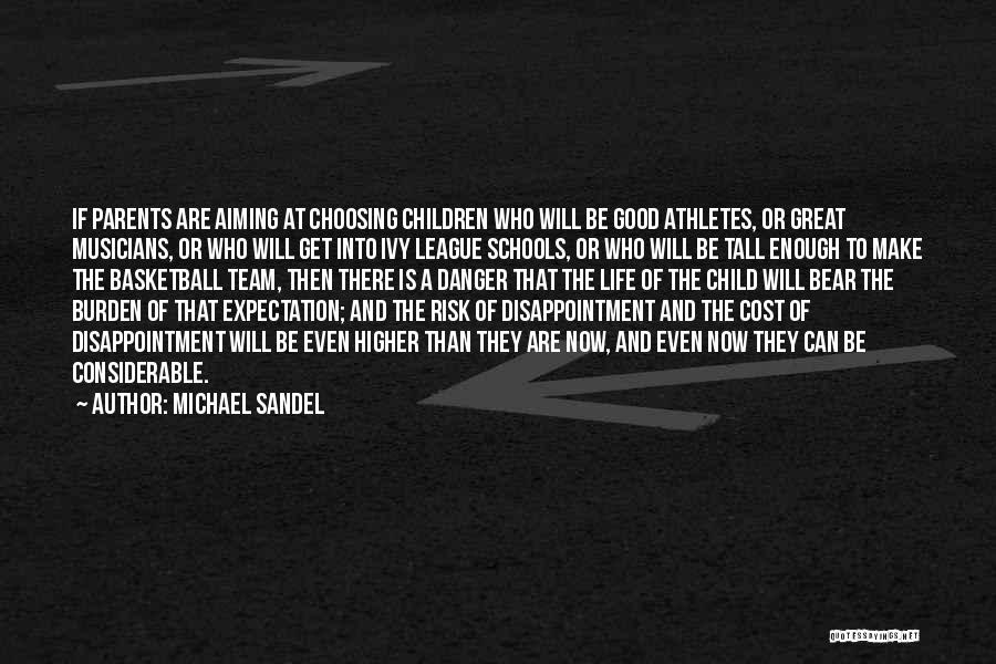 Expectation And Disappointment Quotes By Michael Sandel