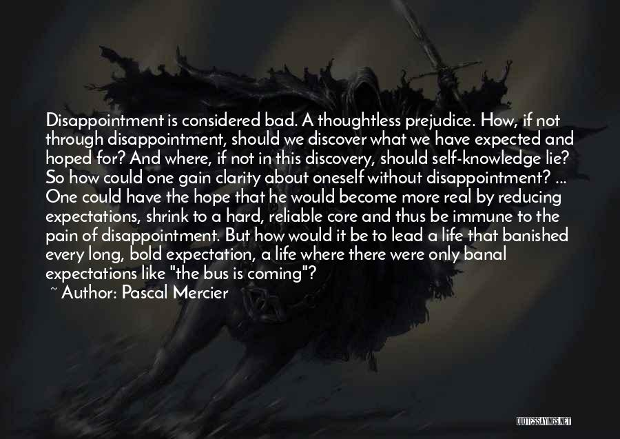Expectation And Disappointment Quotes By Pascal Mercier